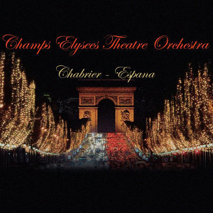 Champs Elysees Theatre Orchestra 歌手頭像