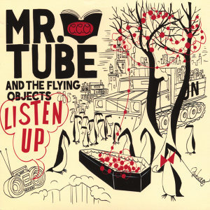 Mr. Tube And The Flying Objects 歌手頭像