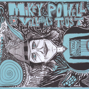 Mikey Powell & the Villains Trust 歌手頭像