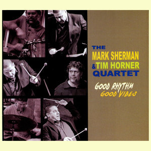 The Mark Sherman & Tim Horner Quartet 歌手頭像