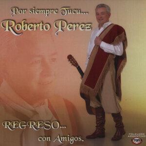 """Roberto Pérez """"Por Siempre Tucu"""" 歌手頭像"""