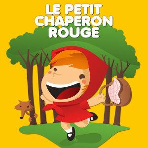 Le Petit Chaperon Rouge — Contes De Fées Et Histoires Pour Les Enfants 歌手頭像