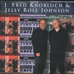 J. Fred Knobloch And Jelly Roll Johnson