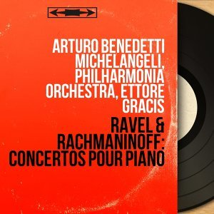 Arturo Benedetti Michelangeli, Philharmonia Orchestra, Ettore Gracis
