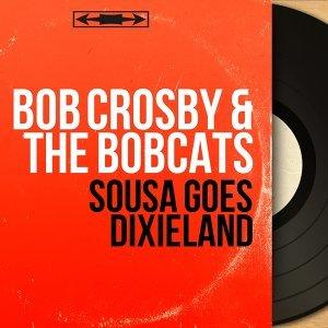 Bob Crosby & The Bobcats