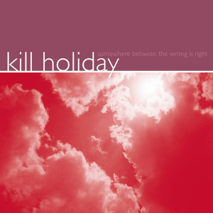 Kill Holiday 歌手頭像