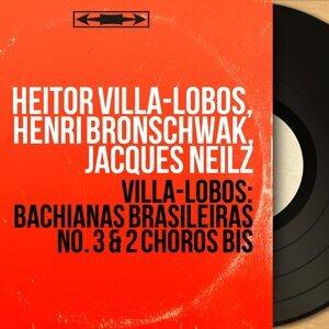 Heitor Villa-Lobos, Henri Bronschwak, Jacques Neilz 歌手頭像
