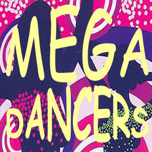 Mega Dancers 歌手頭像