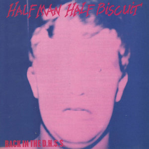 Half Man Half Biscuit