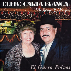 Dueto Carta Blanca de Jorge y Mague 歌手頭像