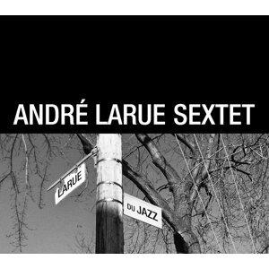 André Larue Sextet 歌手頭像