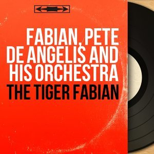Fabian, Pete de Angelis and His Orchestra 歌手頭像