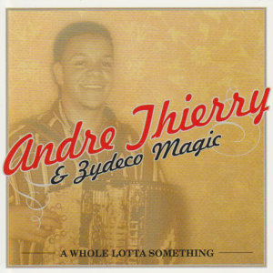Andre Thierry & Zydeco Magic 歌手頭像