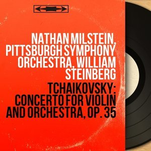 Nathan Milstein, Pittsburgh Symphony Orchestra, William Steinberg