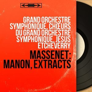 Grand orchestre symphonique, Chœurs du Grand orchestre symphonique, Jesus Etcheverry 歌手頭像