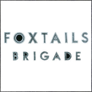 Foxtails Brigade