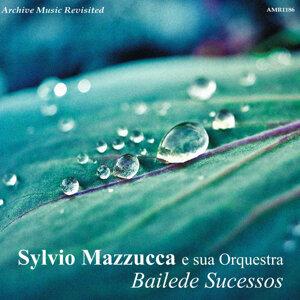Sylvio Mazzucca E Sua Orquestra 歌手頭像
