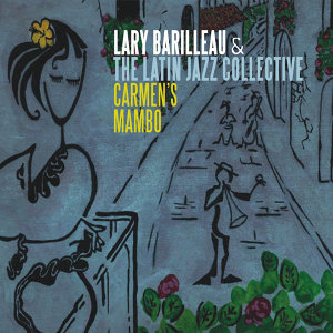 Lary Barilleau & The Latin Jazz Collective 歌手頭像