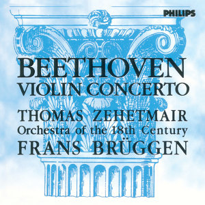 Orchestra Of The 18th Century,Frans Brüggen,Thomas Zehetmair 歌手頭像
