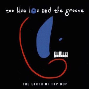 Too Blue Lou and the Groove 歌手頭像