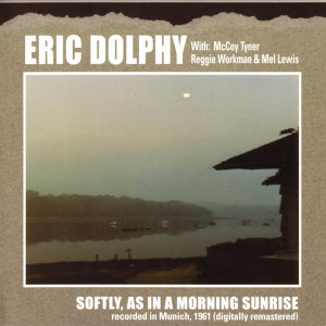 Eric Dolphy With: McCoy Tyner, Reggie Workman & Mel Lewis