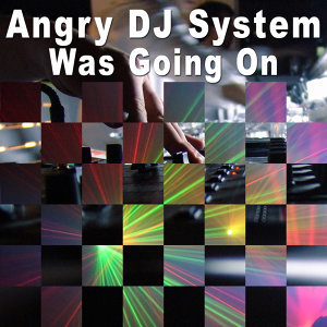 Angry DJ System 歌手頭像