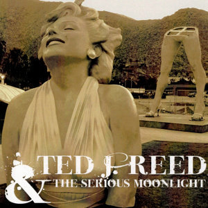 Ted J. Reed & The Serious Moonlight 歌手頭像