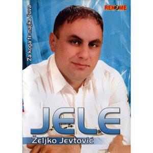 Zeljko Jevtovic - Jele 歌手頭像