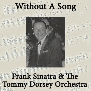 Frank Sinatra And Tommy Dorsey 歌手頭像