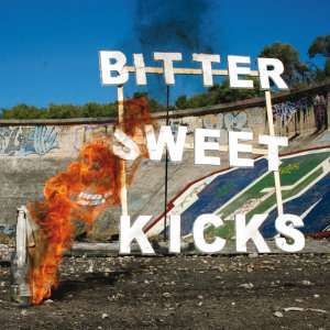 Bittersweet Kicks
