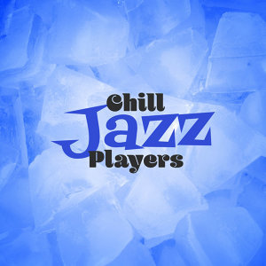 Chill Lounge Players 歌手頭像