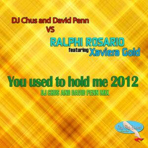 David Penn & DJ Chus VS Ralphi Rosario & Xaviera Gold 歌手頭像