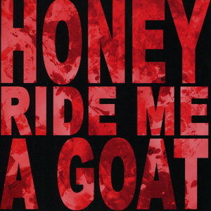 Honey Ride Me a Goat 歌手頭像