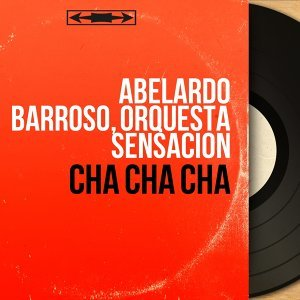 Abelardo Barroso, Orquesta Sensacion 歌手頭像