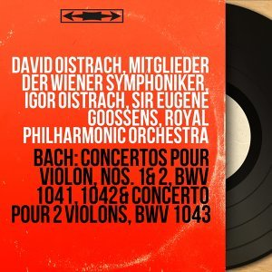 David Oistrach, Mitglieder Der Wiener Symphoniker, Igor Oistrach, Sir Eugene Goossens, Royal Philharmonic Orchestra 歌手頭像