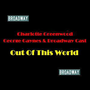 Charlotte Greenwood, William Redfield & Broadway Cast 歌手頭像