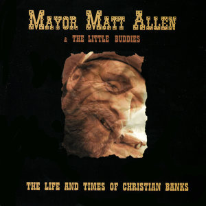 Mayor Matt Allen & The Little Buddies 歌手頭像