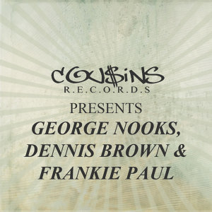 George Nooks Dennis Brown & Frankie Paul 歌手頭像