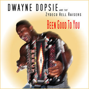 Dwayne Dopsie, The Zydeco Hellraisers