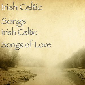 Irish Celtic Songs