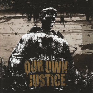 Our Own Justice 歌手頭像