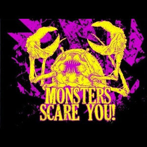 Monsters Scare You!