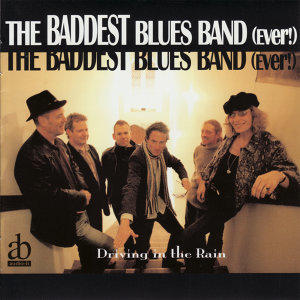 The Baddest Blues Band (Ever!)