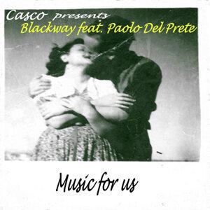 Casco Presents Blackway feat. Paolo Del Prete 歌手頭像