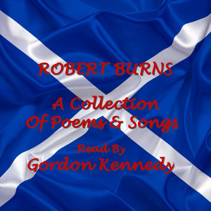Robert Burns Read By Gordon Kennedy