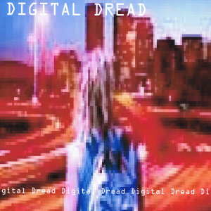 Digital Dread 歌手頭像