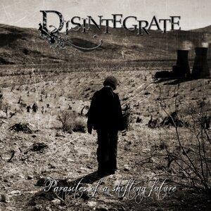 Disintegrate