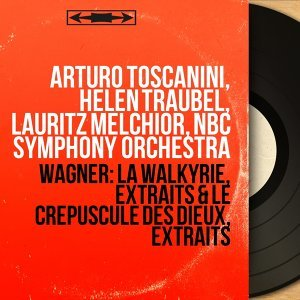 Arturo Toscanini, Helen Traubel, Lauritz Melchior, NBC Symphony Orchestra 歌手頭像