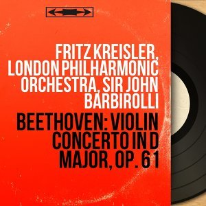 Fritz Kreisler, London Philharmonic Orchestra, Sir John Barbirolli 歌手頭像