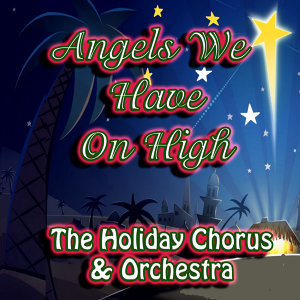 The Holiday Chorus & Orchestra 歌手頭像
